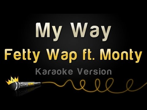 Fetty Wap Ft. Monty - My Way (Karaoke Version)