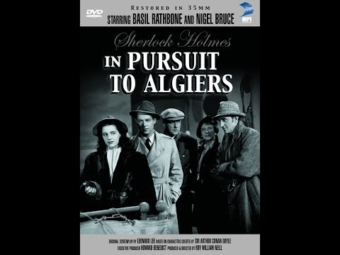 Sherlock Holmes   In Pursuit to Algiers (1945) Stars: Basil Rathbone, Nigel Bruce
