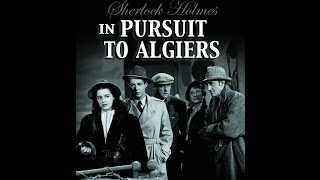 Sherlock Holmes   In Pursuit to Algiers (1945) Stars: Basil Rathbone, Nigel Bruce