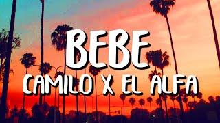 Camilo x El AĮfa - BEBÉ (Letra/Lyrics)
