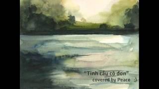 Tinh Cầu Cô Đơn (Kai Dinh) covered by Peace