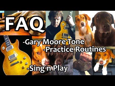 FAQ March 2019 #3 Gary Moore Tone Playing & Singing Rhythm Tips
