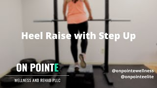 Heel Raise with Step up
