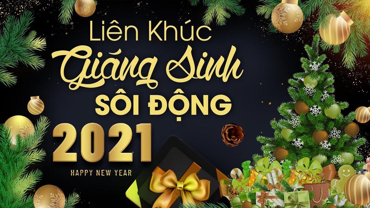 Lk Giáng Sinh Remix 2021 - Liên Khúc Nhạc Noel Sôi Động 2021 Mừng Chúa Giáng Sinh Ra Đời