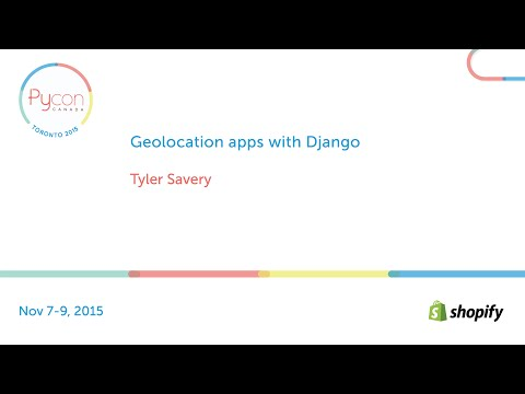 Geolocation apps with Django (Tyler Savery)
