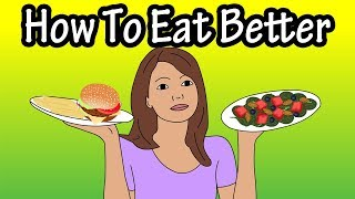 In this video i discuss how to eat better, and give you some ways better. healthy eating is not easy, but it can be done with patience. notes h...