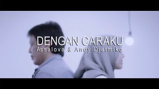 Download Lagu DENGAN CARAKU - Arsy Widianto ft. Brisia Jodie || Assalova Schissandra & Andy Djatmiko (Cover) Mp3