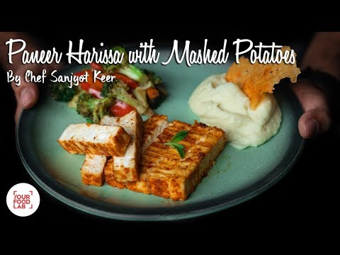 Grilled Harrisa Paneer with Mashed Potatoes Recipe | Chef Sanjyot Keer | Your Food Lab |