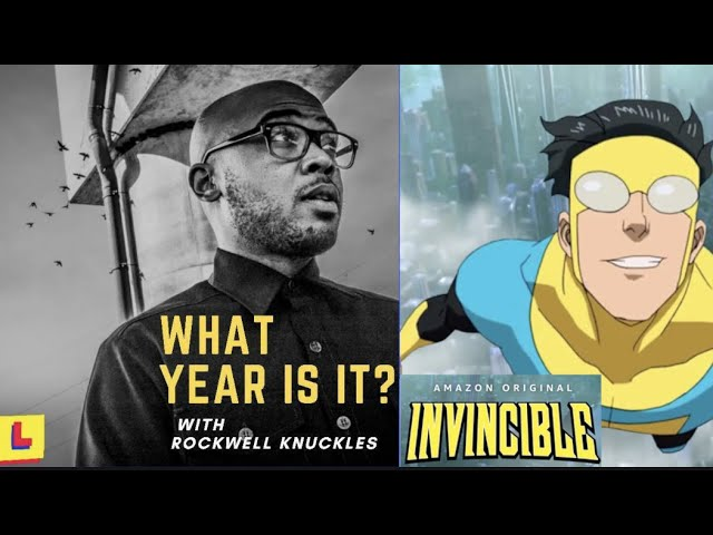 What Year Is it ? With Rockwell Knuckles- Invincible, pt. 2