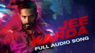 Jee Karda | Full Audio Song | Badlapur