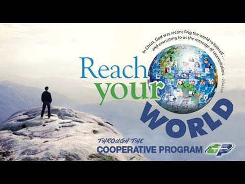 Reach Your World Through the Cooperative Program: Missions