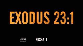 Pusha T- Exodus 23:1 [New Song 2012] DISS Lil Wayne, Drake & YMCMB