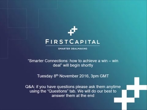 FirstCapital Webinar - Smarter Connections: How to achieve a win-win deal - 08.11.2016