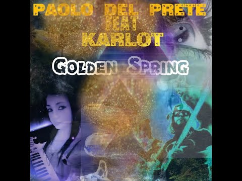 Paolo Del Prete feat. Karlot - Golden Spring (promo spot video)