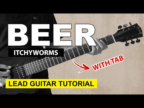 Beer - Itchyworms Guitar Tutorial (WITH TAB)