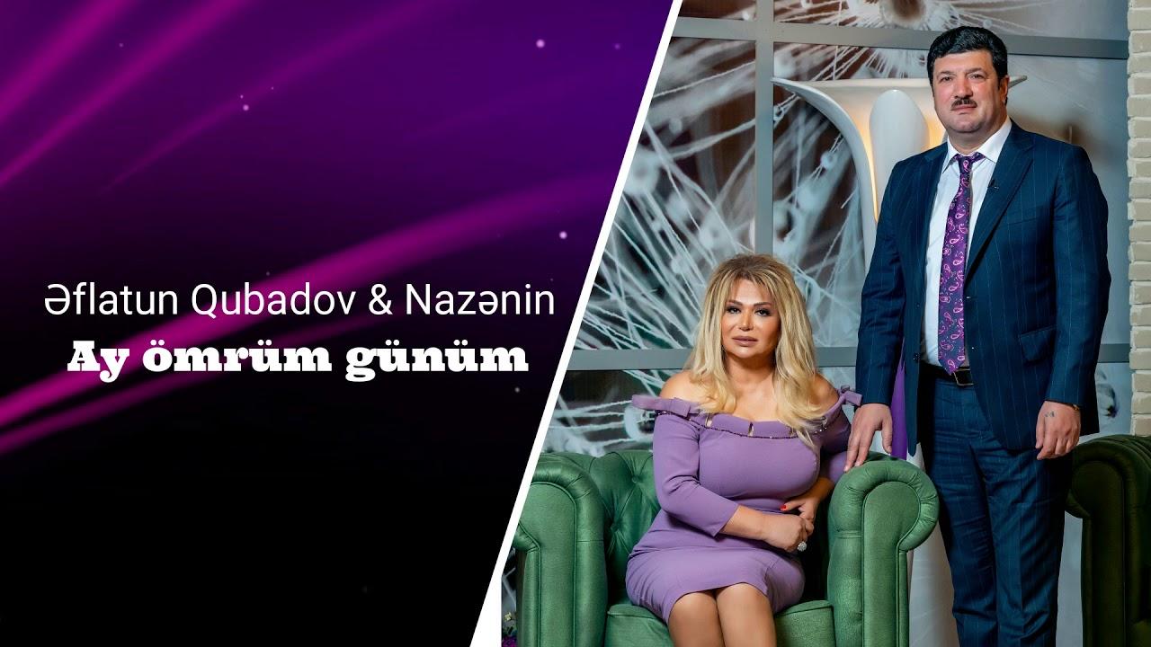 Eflatun Qubadov - Nazenin / Ay omrum gunum (Yeni Duet)