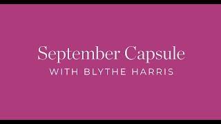 September Capsule with Blythe Harris