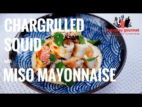 Chargrilled Squid with Miso Mayonnaise | Everyday Gourmet S8 E17