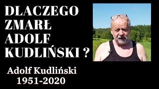 Dlaczego zmarł Adolf Kudliński ? NAGŁA ŚMIERĆ ?