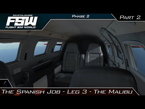 Flight Sim World | The Malibu (Part 2) |  The Spanish Job - Leg 3 | Phase 2