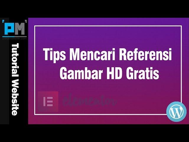 Tips Mencari Referensi Gambar HD Gratis #29