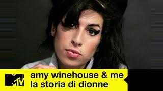 Amy Winehouse: i suoi momenti più iconici   Amy Winehouse & Me: La storia di Dionne