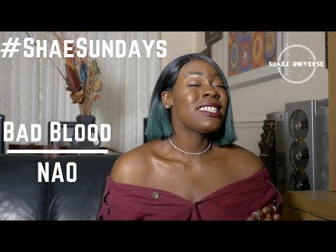 Shaé | Nao - Bad Blood Cover | #ShaéSundays