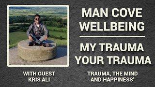 Trauma, the mind and happiness - My Trauma, Your Trauma - Interview - Series 3 - Epi 3 #Podcast