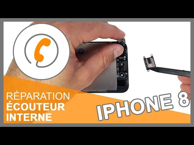 Réparation écouteur interne iPhone 8