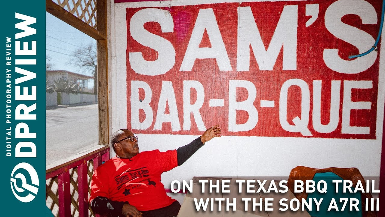 DPReview Field Test: On the Texas BBQ trail with the Sony a7R III