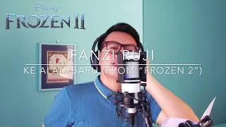 """Into The Unknown - From """"Frozen 2"""" (Bahasa Melayu [Malay] Version   """"Ke Alam Baru"""") - Fanzi Ruji"""