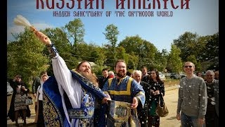 RUSSIAN AMERICA: Hidden Sanctuary of the Orthodox World