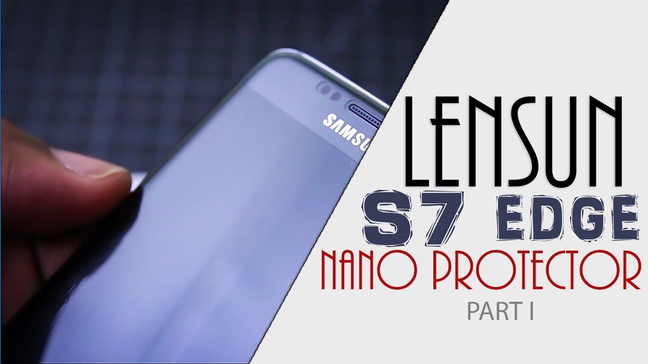 Best Screen Protector for Samsung Galaxy S7 Edge? | LENSUN NANO | Part I