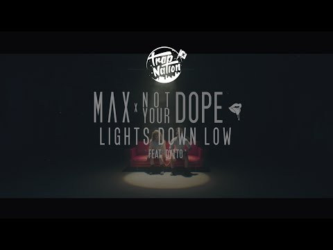 Lights Down Low (Not Your Dope Remix)