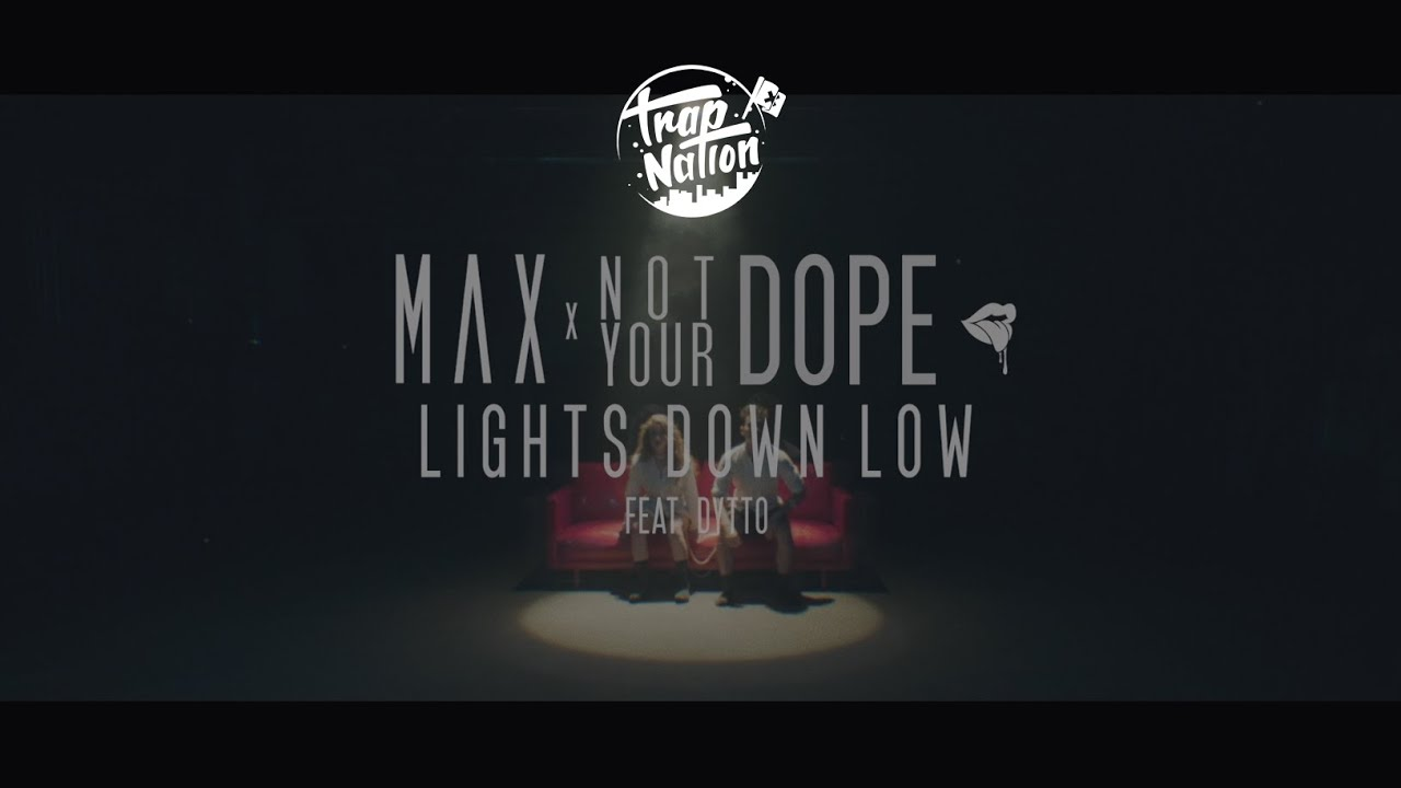 & MAX - Lights Down Low (Not Your Dope remix) - YouTube azcodes.com