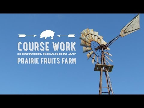 Course Work: Dinner Season at Prairie Fruits Farm