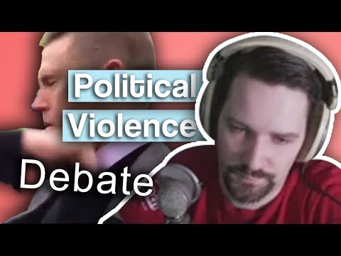 Political Violence - Debate with IrishLaddie