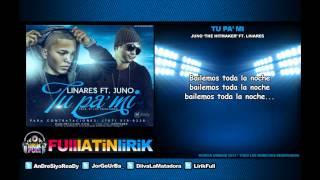 Juno The Hitmaker Ft. Linares El Elegido - Tu Pa' Mi [Letra]
