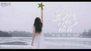 Girly radio 41: Đừng vì cô đơn mà yêu vội một người - Kỳ 1
