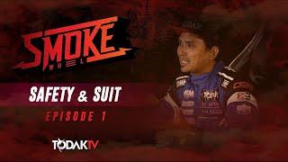 Smoke Wheel | Episode 1| Safety & Suit | Todak TV