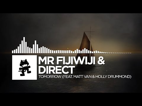 Mr FijiWiji & Direct - Tomorrow (feat. Matt Van & Holly Drummond) [Monstercat Release]