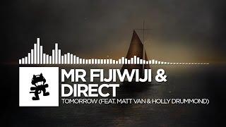 Mr FijiWiji & Direct - Tomorrow (feat. Matt Van & Holly Drummond) [Monstercat Release]