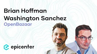 #279 Brian Hoffman & Washington Sanchez: OpenBazaar – Growing a Permissionless Marketplace