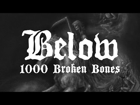 """Below """"1000 Broken Bones"""" (OFFICIAL)"""