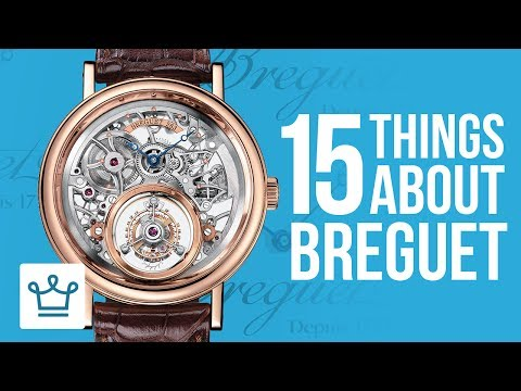 15 Things You Didn't Know About BREGUET