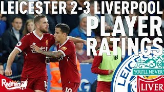 Henderson Gets A 9! | Leicester v Liverpool 2-3 | Player Ratings LIVE