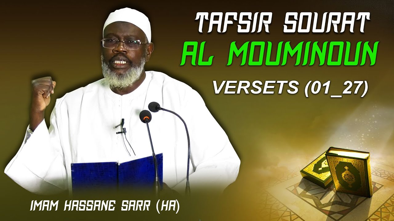 TAFSIR DU 19/02/20; SOURAT AL MOUMINOUN VERSETS (01-27) PAR IMAM HASSANE SARR (HA).