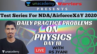 Daily Practice Problems (DPP) Series on Physics | How to prepare for NDA/Airforce XY 2020 | RS Jyani
