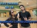 NA JA | PAV DHARIA | Bhangra choreography
