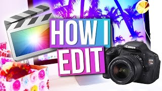 HOW I EDIT MY YOUTUBE VIDEOS ♥ Camera, Lens, intros & More!